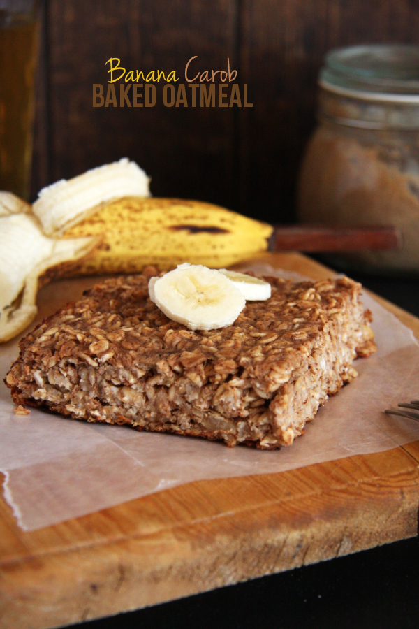 Banana Carob Baked Oatmeal // 24 Carrot Life. The perfect meal prep ...